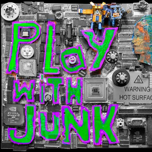 Play with Junk
