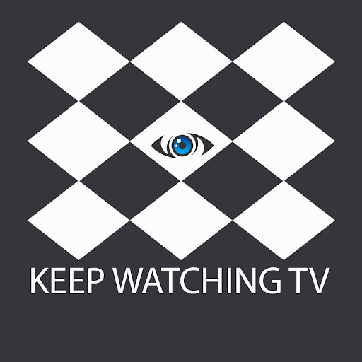 KEEP WATCHING TV